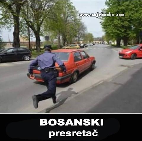 Smiješni slike Bosanci - Bosanski presretač