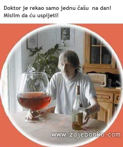 Pijanice smiješne slike - Samo jedna čaša na dan